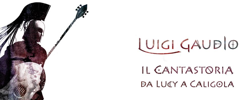 Il Cantastoria: Da Lucy a Caligola
